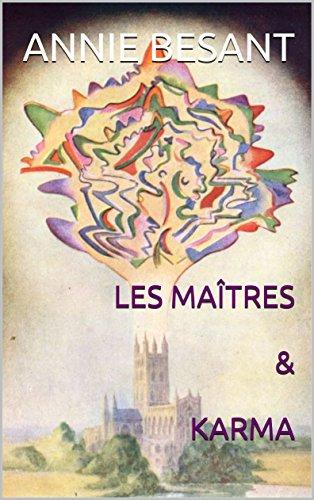 LES MAÎTRES & KARMA (Les vérités profondes qui sont la base du Christianisme. t. 7) par Annie BESANT
