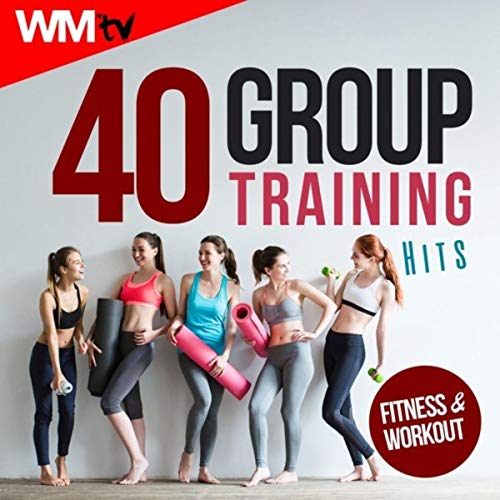 40 Group Training Hits For Fitness & Workout (Unmixed Compilation for Fitness & Workout 128 - 135 Bpm / 32 Count)