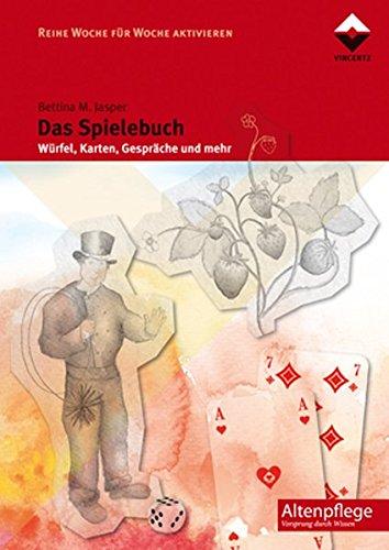 Das Spielebuch: Würfel, Karten Gespräche und mehr (Woche für Woche aktivieren)