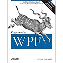 [(Programming WPF: Building Windows UI with Windows Presentation Foundation)] [By (author) Chris Sells ] published on (September, 2007)