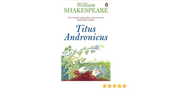 titus andronicus penguin shakespeare amazon co uk william  titus andronicus penguin shakespeare amazon co uk william shakespeare jacques berthoud 9780141019666 books