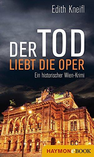 der-tod-liebt-die-oper-ein-historischer-wien-krimi-historische-wien-krimis-4-german-edition