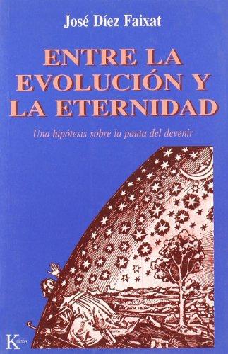 Entre la evolución y la eternidad por José Díez Faixat