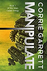 Manipulate (Alien Cadets Book 1) (English Edition)