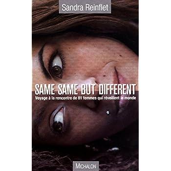 Same, same but different voyage à la rencontre de de 81 femmes qui réveillent le monde