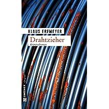 Drahtzieher: Knobels siebter Fall (Kriminalromane im GMEINER-Verlag)
