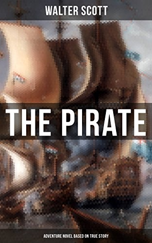 the-pirate-adventure-novel-based-on-true-story-historical-novel-based-on-the-life-of-notorious-pirat