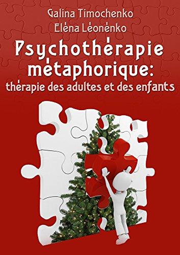 Psychothérapie métaphorique: thérapie des adultes et des enfants