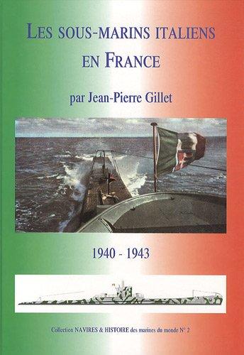 Les Sous-marins Italiens en France : Grandeur et servitude italienne, Atlantique et ocan Indien, 1940-1943.