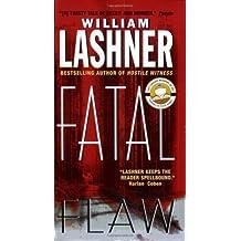 [(Fatal Flaw)] [by: William Lashner]