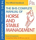 BHS Complete Manual of Horse and Stable Management (British Horse Society) (BHS Offic...
