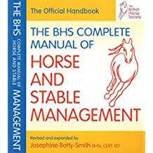 BHS Complete Manual of Horse and Stable Management (BHS Official Handbook)