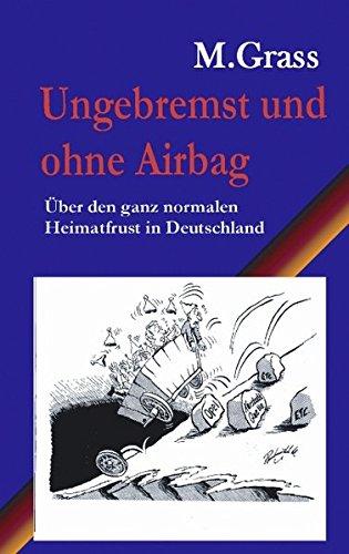 Ungebremst und ohne Airbag: Über den ganz normalen Heimatfrust in Deutschland