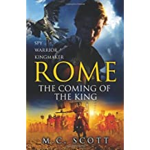Rome: The Coming of the King (Historical Fiction: Rome) by M.C. Scott (2011-06-06)