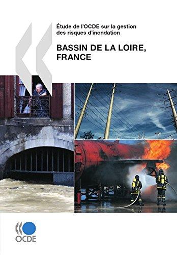 Étude de l'OCDE sur la gestion des risques d'inondation: Bassin de la Loire, France 2010 (AGRICULTURE ET)
