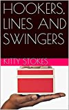 HOOKERS, LINES AND SWINGERS (English Edition)