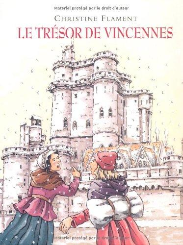 Le trésor de Vincennes par Christine Flament
