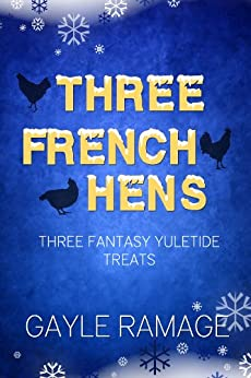 Three French Hens by [Ramage, Gayle]