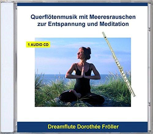 Entspannung und Meditation Querflötenmusik - Querflöte mit Meeresrauschen - Naturgeräusche zur Entspannung - Entspannungsmusik instrumental, Meditationsmusik mit Naturgeräuschen für Yoga, Tai Chi, Qi Gong oder Massage