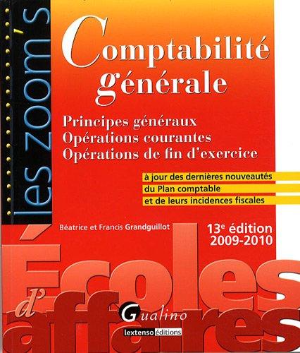 Comptabilité générale : Principes génétraux ; Opérations courantes ; Opérations de fin d'exercice