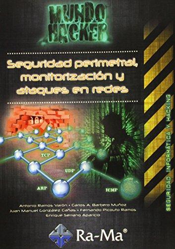 Seguridad perimetral, monitorización y ataques en redes (Informatica General) por Antonio Ángel Ramos Varón