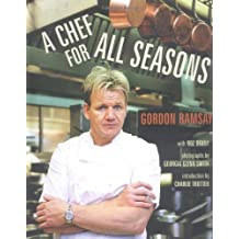 A Chef for All Seasons by Gordon Ramsay (2005-08-01)