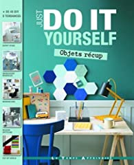 Objets récup - Just do it yourself par Charlotte Coing-Roy