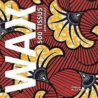 Wax 500 tissus par Anne Grosfilley