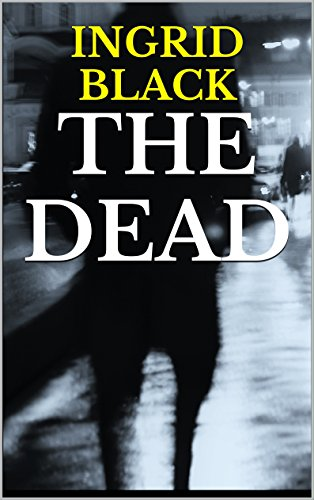 The Dead (The Saxon & Fitzgerald Mysteries Book 1) by [Black, Ingrid]
