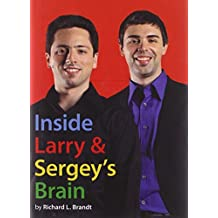 Inside Larry and Sergey's Brain by Richard L. Brandt (2009-09-17)
