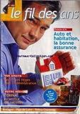 FIL DES ANS (LE) [No 180] du 01/11/2005 - AUTO ET HABITATION - LA BONNE ASSURANCE - VOS DROITS - REGLEZ VOS LITIGES AVEC L'ADMINISTRATION - L'ORPAN AU SERVICE DES RETRAITES - BTP - LE RETOUR DU BOIS.