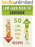 Low Carb High Fat Cookbook: Top 50 Most Delicious LCHF Recipes [LCHF Cookbook, Sugar Free Recipes, Low Carb Recipes, Low Carb Cookbook, Ketogenic cookbook] (Recipe Top 50's Book 69) (English Edition)