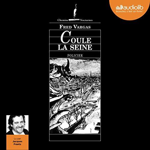 Coule la Seine: Commissaire Adamsberg 4 par Fred Vargas