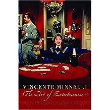 Vincente Minelli: The Art of Entertainment