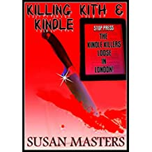 KILLING KITH & KINDLE: A Bitching Tale of Murder, Sex and Revenge...Precariously Balanced upon the Edge of Insanity
