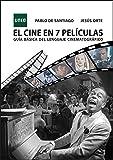 El cine en 7 películas. Guía básica del lenguaje cinematográfico (VARIA)