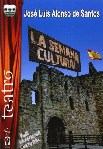 La semana cultural (Teatro) por José Luis Alonso de Santos