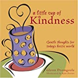 A Little Cup of Kindness: Gentle Thoughts for Today's Hectic World