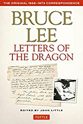 Bruce Lee: Letters of the Dragon: The Original 1958-1973 Correspondence (The Bruce Lee Library)