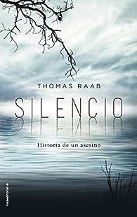 Silencio: Historia de un asesino par Thomas Raab