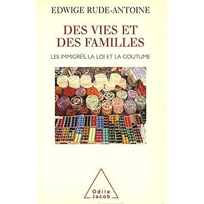 Des vies et des familles: Les immigrés, la loi et la coutume (HISTOIRE ET DOCUMENT)