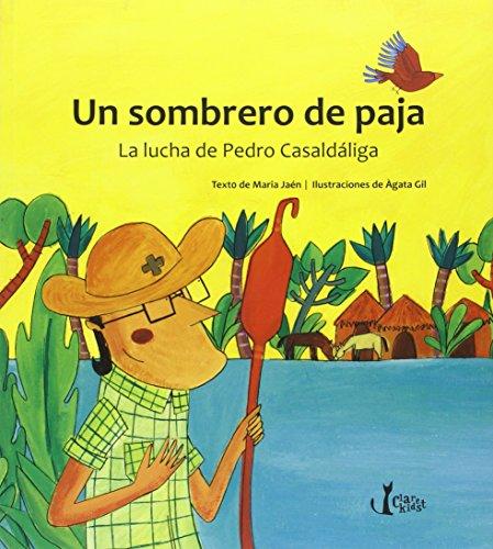 Un sombrero de paja : La lucha de Pedro Casaldáliga