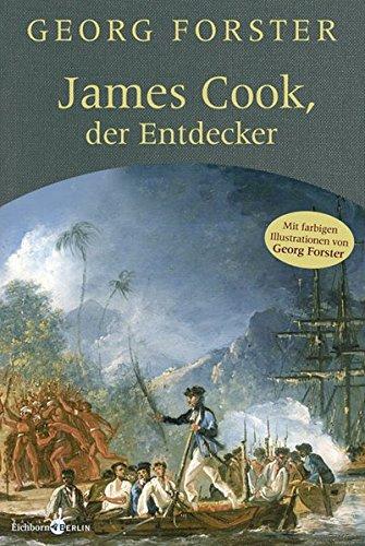 James Cook, der Entdecker: Herausgegeben und mit einem Nachwort versehen von Frank Vorpahl