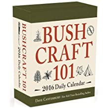 Bushcraft 101 - A 2016 Daily Calendar: 365 Days of Wilderness Survival by Dave Canterbury (2015-08-01)