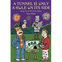 A Tunnel is Only a Hole on Its Side (The Hole Trilogy Book 2)