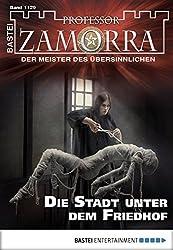 Professor Zamorra - Folge 1129: Die Stadt unter dem Friedhof