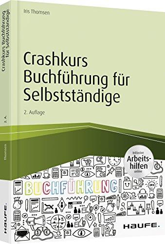Crashkurs Buchführung für Selbstständige - inkl. Arbeitshilfen online (Haufe Fachbuch)