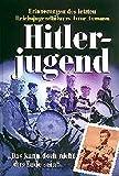 Das kann doch nicht das Ende sein: Hitlers letzter Reichsjugendführer erinnert sich