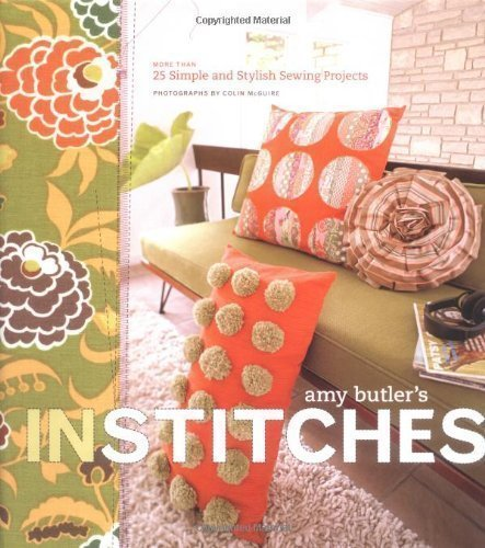 Amy Butler's in Stitches: 25 Simple and Stylish Sewing Projects by Butler, Amy, McGuire, Colin Spi Edition (2006)