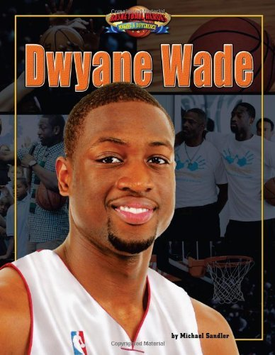 Dwyane Wade (Basketball Heroes Making a Difference) by Michael Sandler (2012-01-01) par Michael Sandler